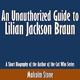 An Unauthorized Guide to Lilian Jackson Braun: A Short Biography of the Author of the Cat Who Series audiobook cover art