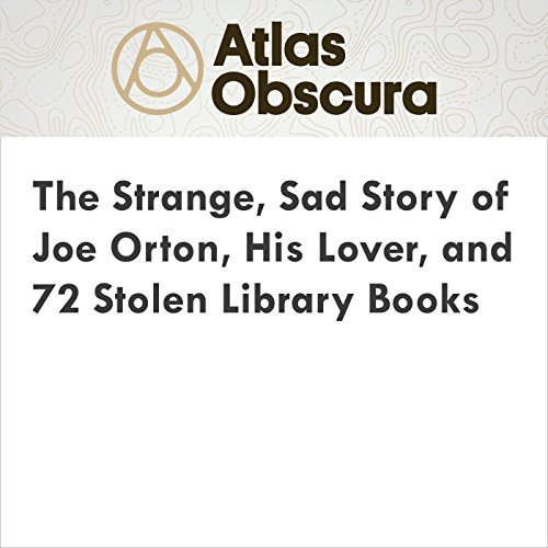 The Strange, Sad Story of Joe Orton, His Lover, and 72 Stolen Library Books audiobook cover art