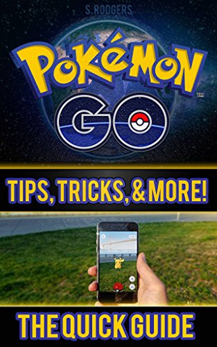Pokemon Go: Pokemon Go Quick Guide Tips, Tricks, and More (Pokemon Go, Pokemon Go Guide, Pokemon Go Tips Book 1) (English Edition)