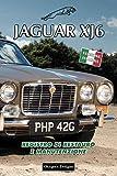 JAGUAR XJ6: REGISTRO DI RESTAURO E MANUTENZIONE (Edizioni italiane)