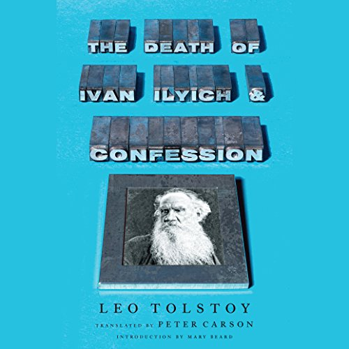 The Death of Ivan Ilyich and Confession audiobook cover art