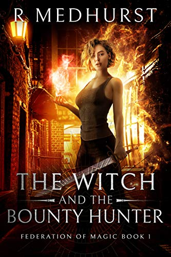The Witch & the Bounty Hunter (Federation of Magic Book 1) (English Edition)