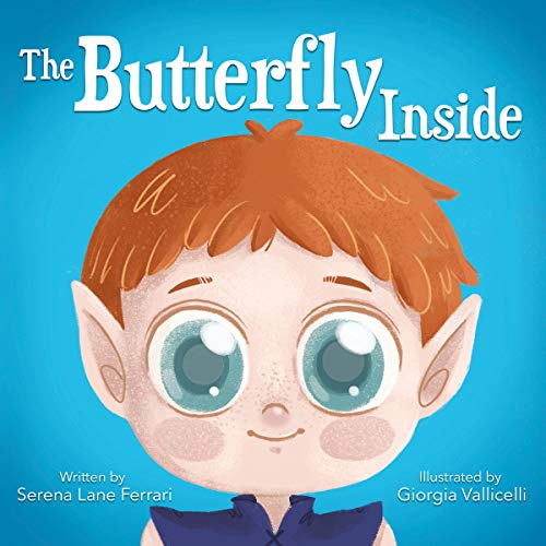 The Butterfly Inside: A Story of Courage, Determination, Self-esteem and Friendship (I Love Myself Books) (English Edition)