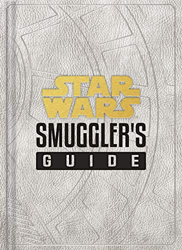 Star Wars: Smuggler's Guide: (Star Wars Jedi Path Book Series, Star Wars Book for Kids and Adults)