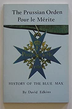 Paperback The Prussian Orden Pour le Me´rite: History of the Blue Max Book