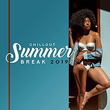Chillout Summer Break 2019 – Best Chill Out Vacation Music Mix, Songs Perfect for Relaxing on the Beach, Sunbathing, Calm Down & Rest on Summer Holiday with Family & Friends