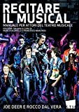 Recitare il musical. Manuale per attori del teatro musicale