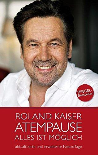 Roland Kaiser - Atempause: Alles ist möglich