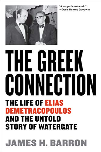 The Greek Connection: The Life of Elias Demetracopoulos and the Untold Story of Watergate (English Edition)
