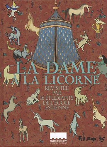 La Dame à la licorne: Revisitée par 16 étudiants de l