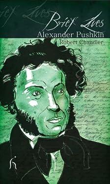 Brief Lives: Alexander Pushkin