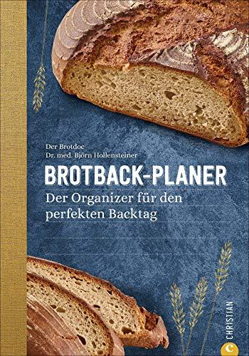 Brotback-Planer - Der Organizer für den perfekten Backtag. Mit diesem Planer behält man den Überblick über die Phasen des Brotbackens. Mit vielen ... Der Organizer fr den perfekten Backtag