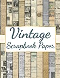 Vintage Scrapbook Paper: 44 Double-sided Craft Patterns | Decoupage Paper | Scrapbooking Supplies Kit