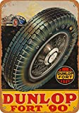 Dunlop Fort 90 Tires Vintage Aluminum Metal Signs Tin Plaques Wall Poster for Garage Man Cave Beer Cafee Bar Pub Club Shop Outdoor Home Decor 12'x8'