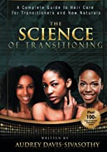 The Science of Transitioning:: A Complete Guide to Hair Care for Transitioners and New Naturals (B&W version)