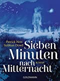 Sieben Minuten nach Mitternacht: Roman - Patrick Ness