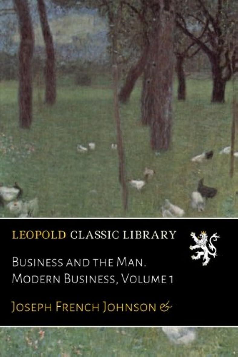 意欲物理的に参照するBusiness and the Man. Modern Business, Volume 1