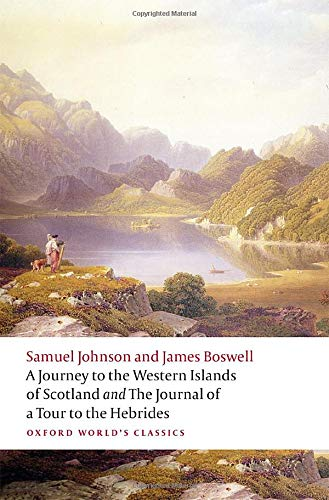 A Journey to the Western Islands of Scotland and the Journal of a Tour to the Hebrides (Oxford World's Classics)