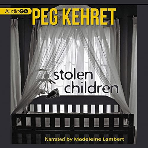 Stolen Children Audiobook By Peg Kehret cover art