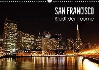 San Francisco - Stadt der Traeume (Wandkalender 2022 DIN A3 quer): Einzigartige Aufnahmen der Metropole im Sunshine State Kalifornien. (Monatskalender, 14 Seiten )
