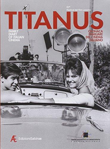 Titanus. Cronaca familiare del cinema italiano. Ediz. italiano e inglese