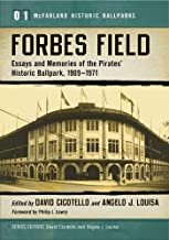 forbes Field: essays و Memories of the Pirates 'انتمائك التاريخية ، 1909 – 1971