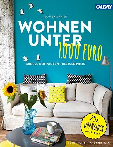 Wohnen unter 1.000 Euro: Große Wohnideen - kleiner Preis thumbnail