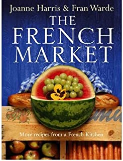 French Market : More Recipes from a French Kitchen(Hardback) - 2005 Edition