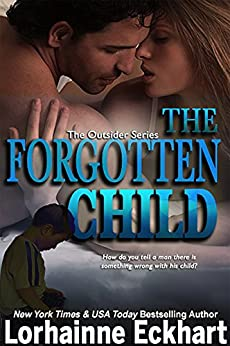 The Forgotten Child (Finding Love ~ The Outsider Series Book 1) by [Lorhainne Eckhart]