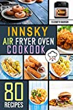 Innsky Air Fryer Oven Cookbook: 80 Easy Home-Made Recipes | The complete Air Fryer Cookbook | Must-Try Delicious & Quick-to-Make Air Fryer Recipes (English Edition)