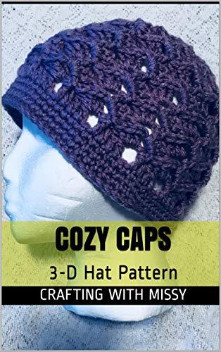 Cozy Caps: 3-D Hat Pattern (English Edition)