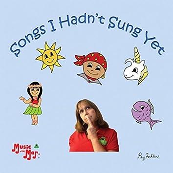 Songs I Hadn't Sung Yet
