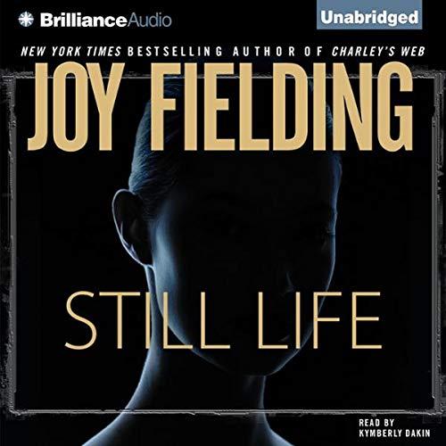 Still Life: A Novel Audiobook By Joy Fielding cover art