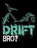 Composition Book: Drift Bro? Drift Trike Design Notebook For Writing, Journaling, Students, Hobbyists