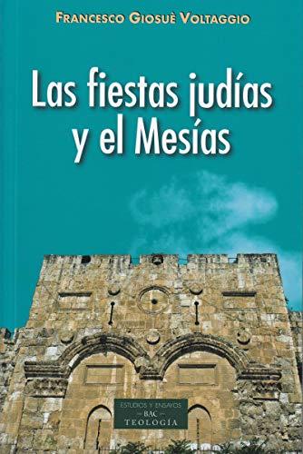 Fiestas Judias y El Mesias: 234 (ESTUDIOS Y ENSAYOS)