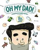 Oh my dad!: Porque ellos tambin cuentan (Ilustracin)