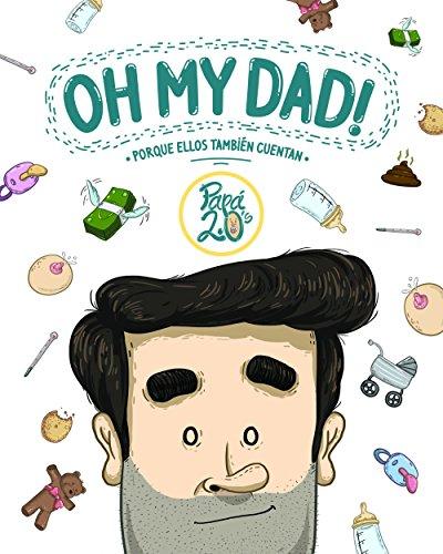 Oh my dad!: Porque ellos también cuentan (Ilustración)