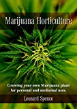 Marijuana Horticulture: Growing your own Marijuana plant for personal and medicinal uses (English Edition)