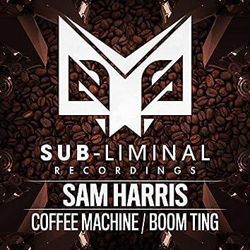 Coffee Machine / Boom Ting