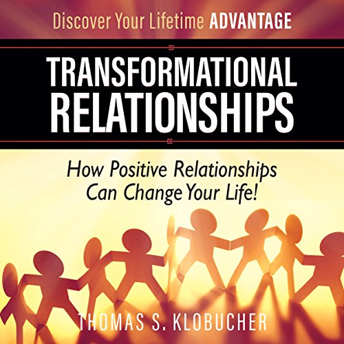 Transformational Relationships     How Positive Relationships Can Change Your Life              By:                                                                                                                                 Thomas S Klobucher                               Narrated by:                                                                                                                                 Larry Oliver                      Length: 3 hrs and 47 mins     1 rating     Overall 5.0