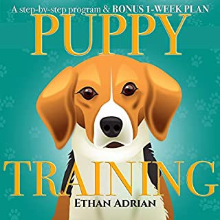 Puppy Training: A Step-by-Step Program & Bonus 1-Week Plan                   By:                                                                                                                                 Ethan Adrian                               Narrated by:                                                                                                                                 Jim Rising                      Length: 1 hr     Not rated yet     Overall 0.0