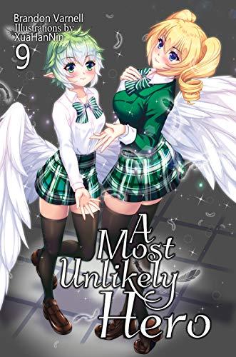 A Most Unlikely Hero, Volume 9: A Sci-Fi Harem Light Novel
