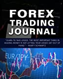 Forex Trading Journal: Forex Trader's Trading And Trade Strategies Journal (Forex Trading Day Trader Journal...