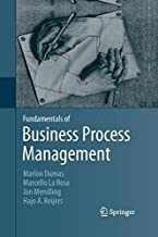 Fundamentals of Business Process Management by Marlon Dumas (2015-04-14)