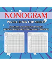 Nonogram Puzzle Book for Adults: XLarge Size for Experts or Everyone ( Japanese Crosswords; Picross; Hanjie; Griddlers )