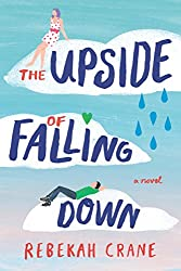 The Upside of Falling Down by Rebekah Crane