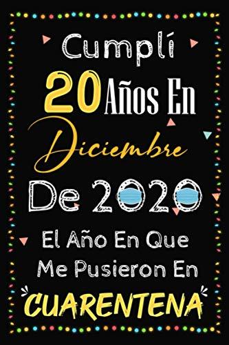 Cumplí 20 Años En Diciembre De 2020: Regalo de cumpleaños de 20 años para mujeres y hombres, 20 años cumpleaños regalos originales, Diario Cuaderno de ... ,notebook,journal cumpleaños,regalos mujer