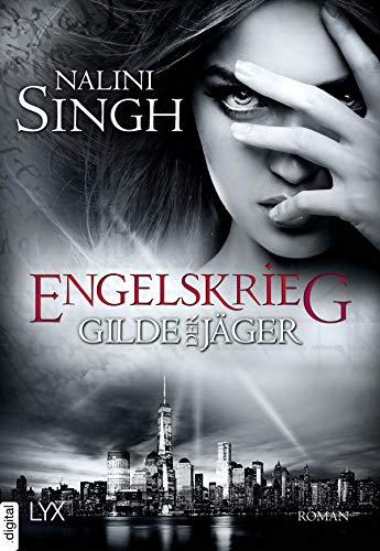 Gilde der Jäger - Engelskrieg (Elena-Deveraux-Serie 12)