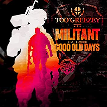 Militant / Good Old Days