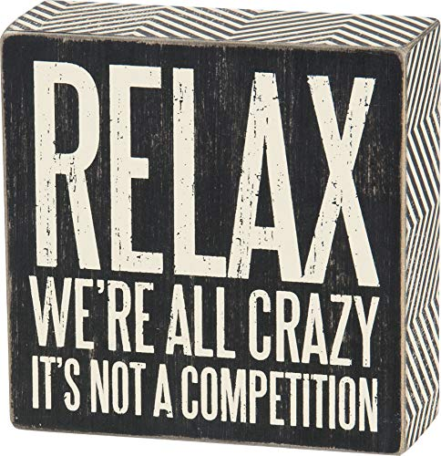 Primitives by Kathy 25172 Pinstriped Trimmed Box Sign, 5-Inch by 5-Inch, Relax We're All Crazy